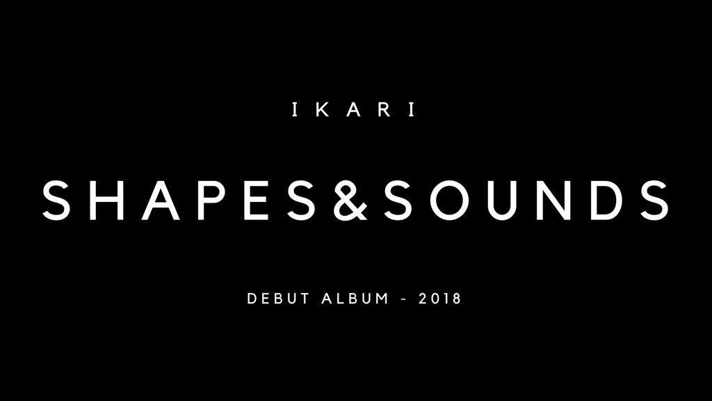 Shapes & Sounds; IKARI's Debut Album! project video thumbnail