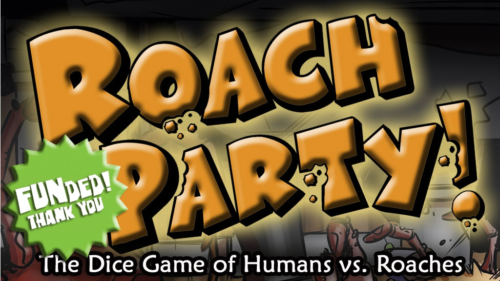ROACH PARTY! The Dice Game project video thumbnail
