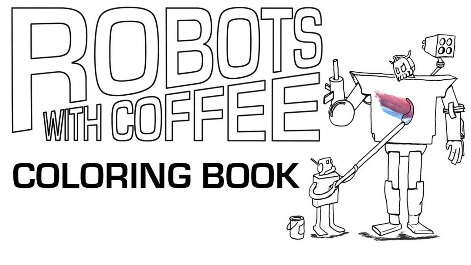 Robots With Coffee Coloring Book by Paul Czarnowski
