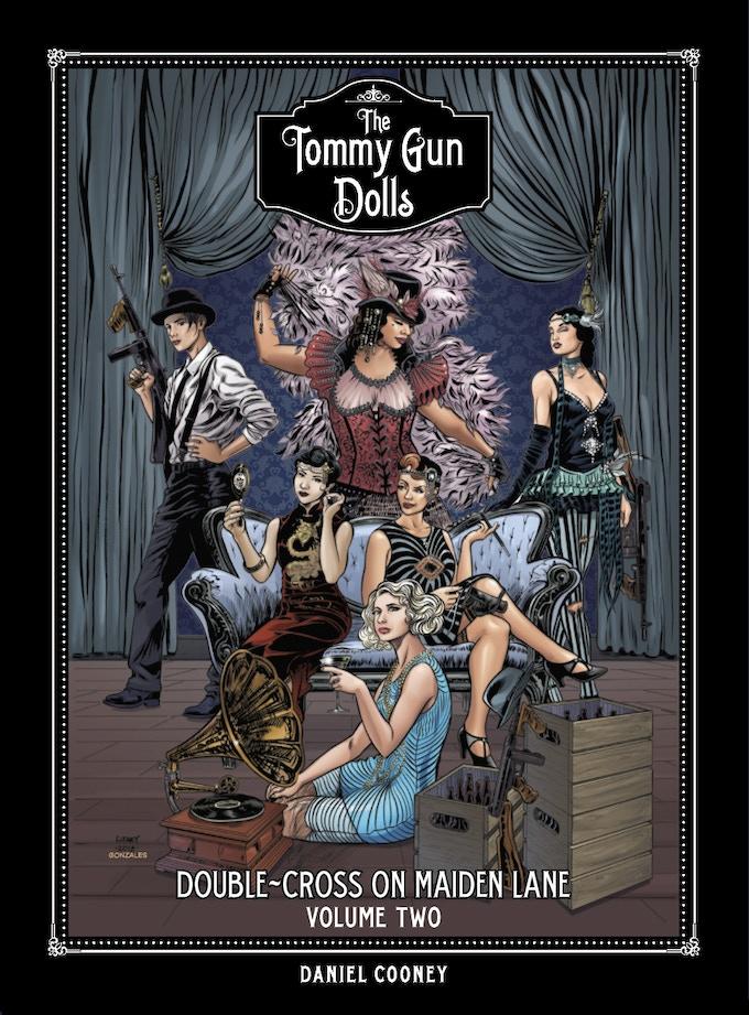 The Tommy Gun Dolls Vol  2 Graphic Novel by Daniel Cooney — Kickstarter