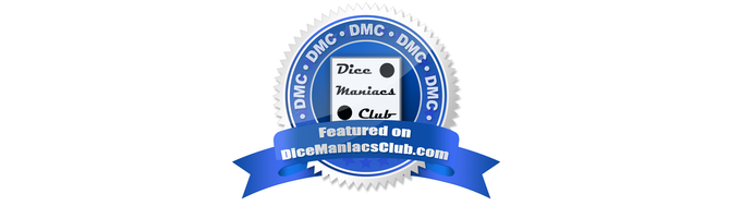 We are proud to have been featured on the Dice Maniacs' Club!