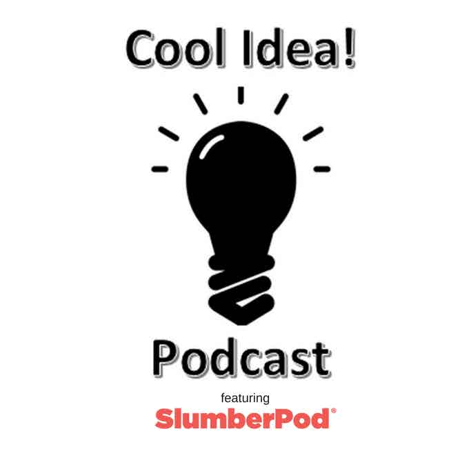 Cool Ideas! podcast featuring Katy of SlumberPod