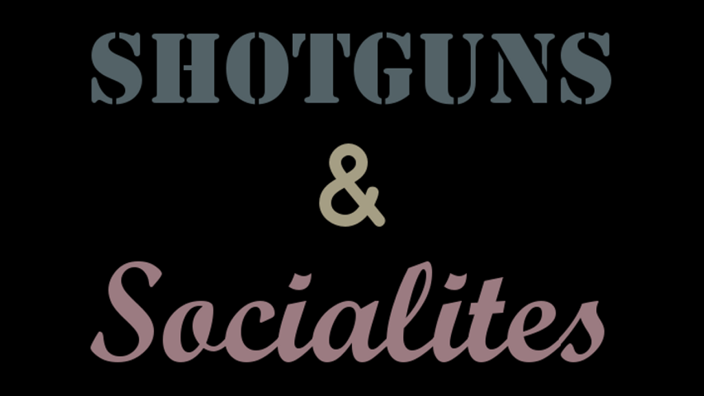 Shotguns & Socialites - A twist on the modern fantastic