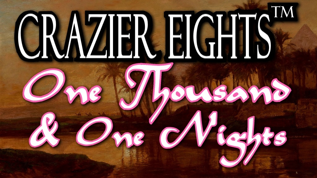 Crazier Eights: One Thousand & One Nights project video thumbnail