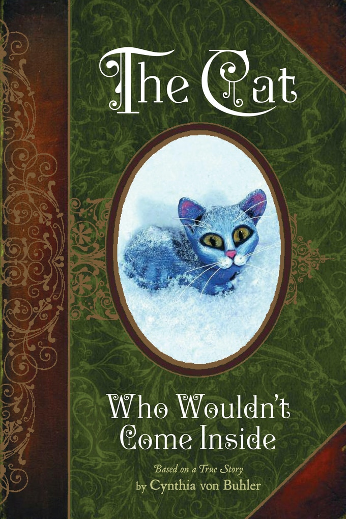 The Cat Who Wouldn't Come Inside (Houghton Mifflin Harcourt) by Cynthia von Buher.