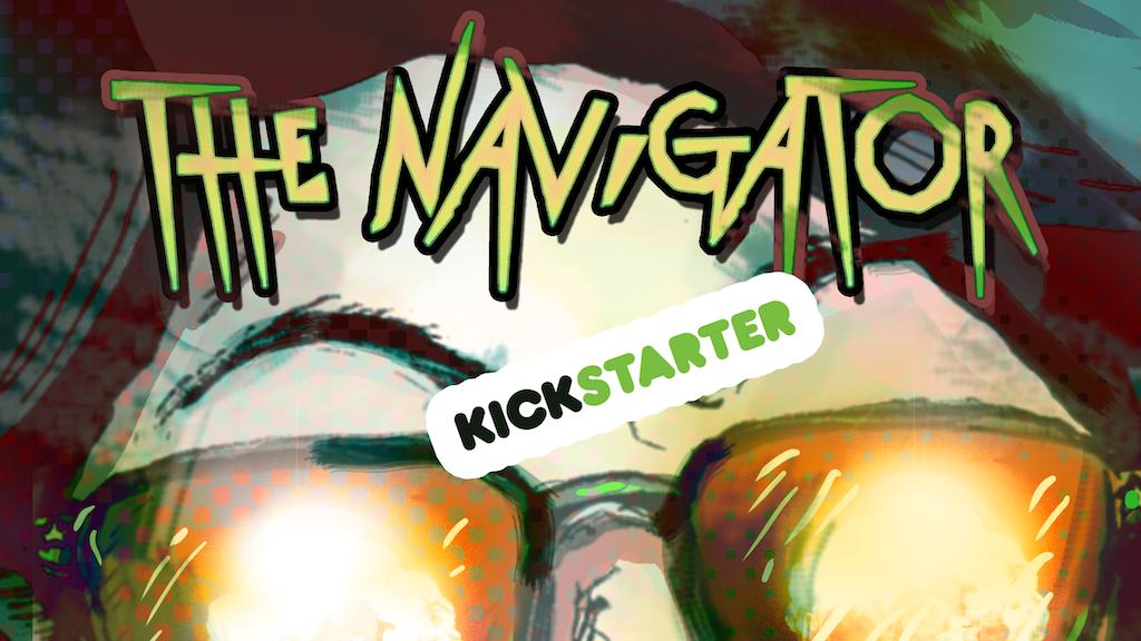 The Navigator #1: A quickstarter project video thumbnail