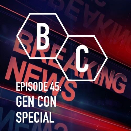 #BoardChitless GenCon 2018 special