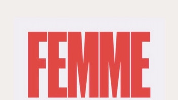 FEMME is FANTASTIC: The PSA