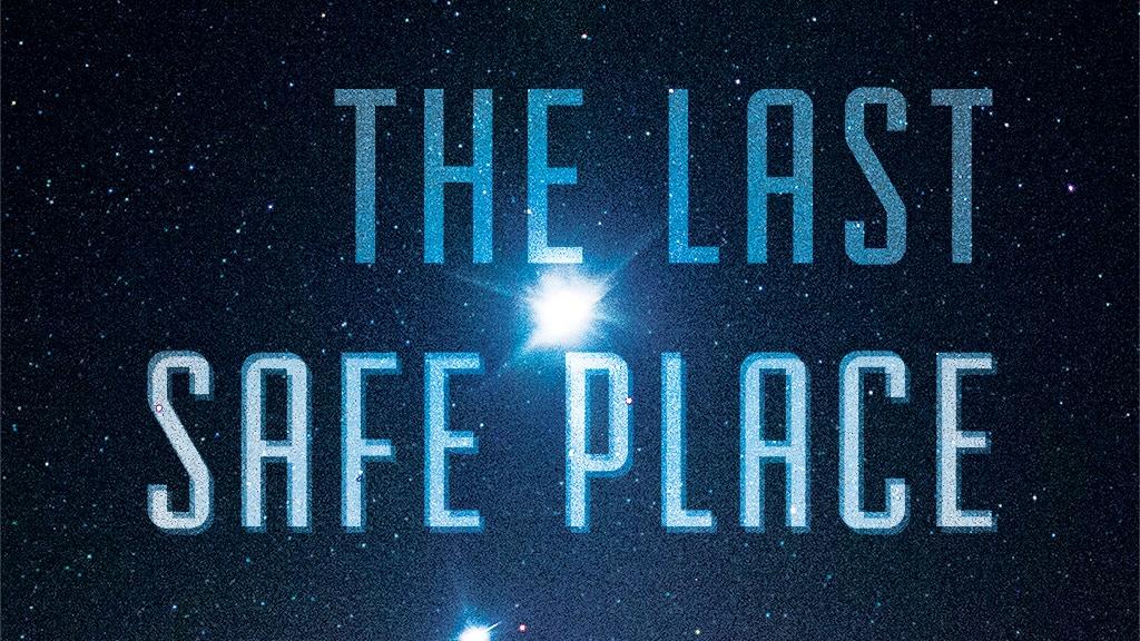 Pre-order: The Last Safe Place, a Near Future Sci-Fi Novel