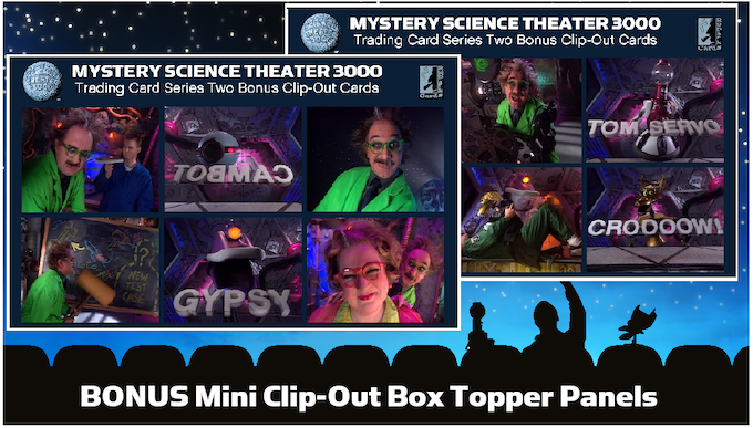 Special Production 'mini clip-out cards' box topper panels. Complete set in EVERY box of MST3K!