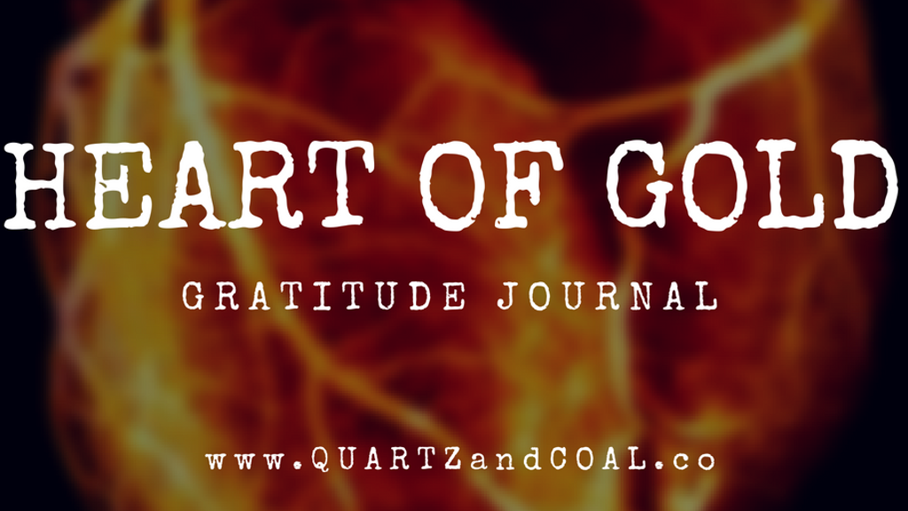Project image for Heart of Gold Gratitude Journal/Zine: by QUARTZ + COAL