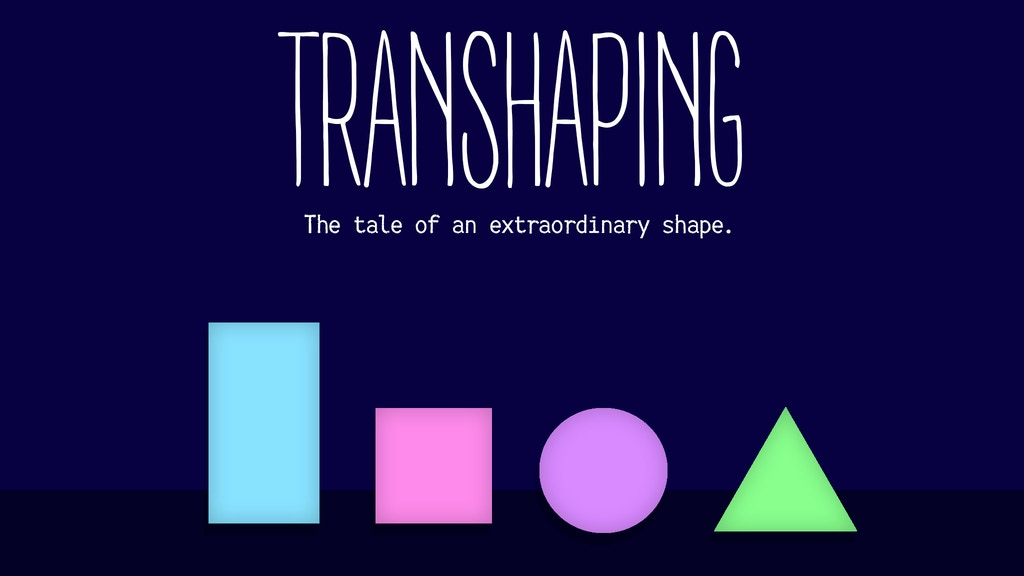 Transhaping: The tale of an extraordinary shape project video thumbnail