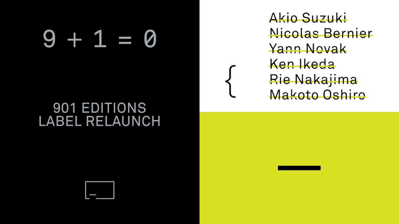 901 Editions relaunch with 4 new releases by Akio Suzuki, Nicolas Bernier, Yann Novak, & Ken Ikeda + Rie Nakajima + Makoto Oshiro.