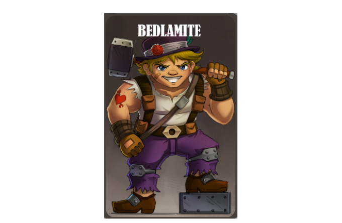 The Bedlamite is a hot-headed brute who steals cards and plows through obstacles.