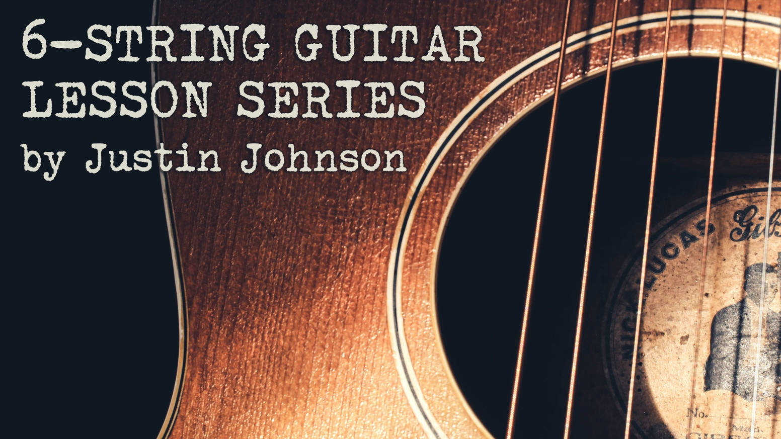 6-String Guitar! Full Instructional Series by Justin Johnson