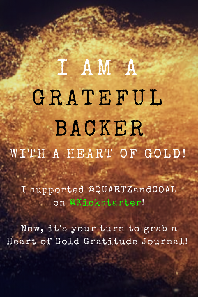 **Perfect for your Instagram or Facebook story! Back the project + share the campaign with  @QUARTZandCOAL and #QCgratitude to be entered in the giveaway for special prizes!