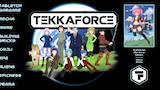 Click here to view Tekkaforce