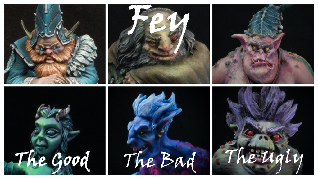 Ouroboros Miniatures presents: Fey- the Good, the Bad & the Ugly. Please help us fund a set of six large scale fantasy resin miniatures