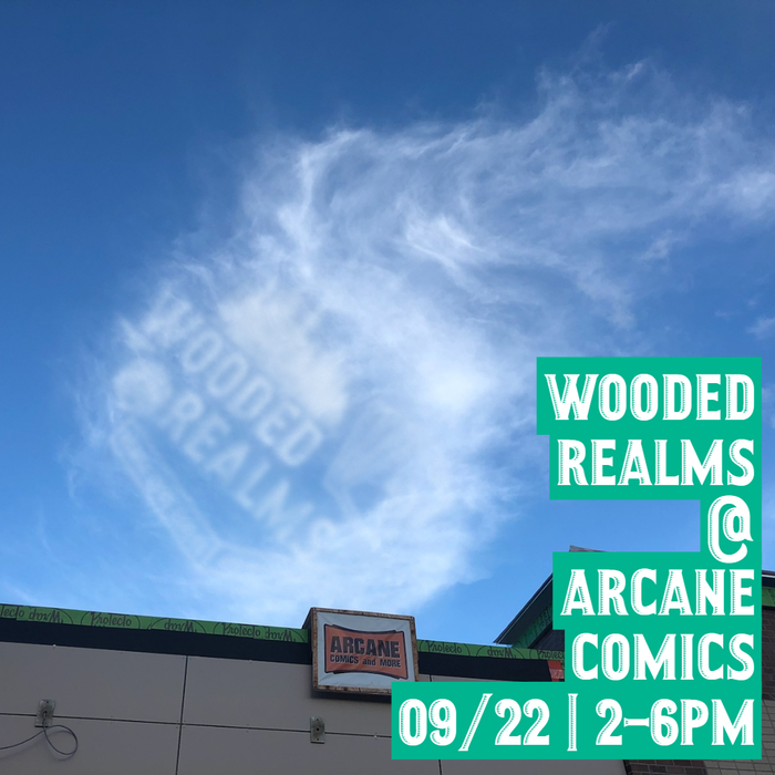 Wooded Realms at Arcade Comics on 09/22!  Click for the FB Event Page