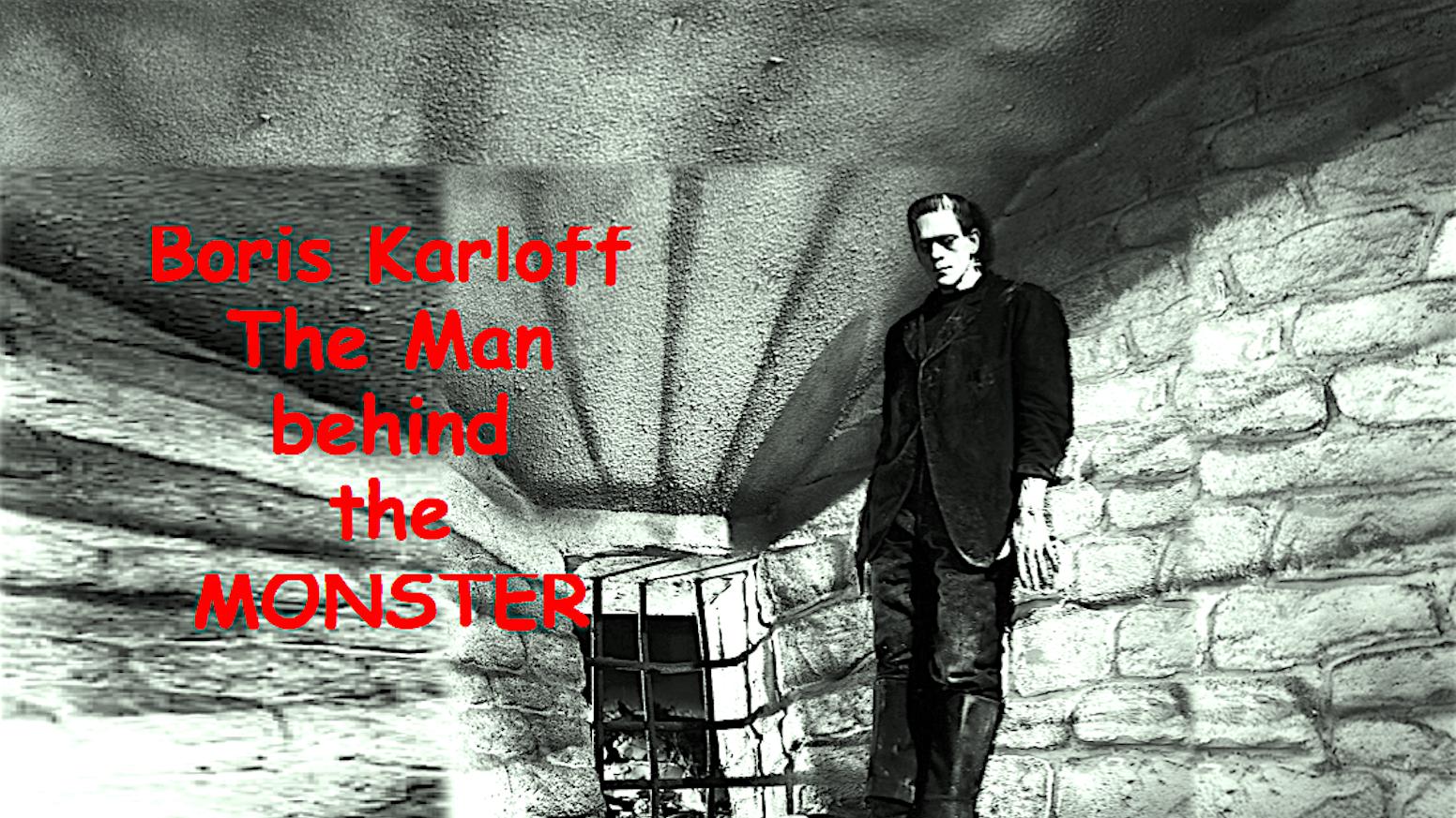 Boris Karloff: The Man Behind the Monster by Thomas Hamilton