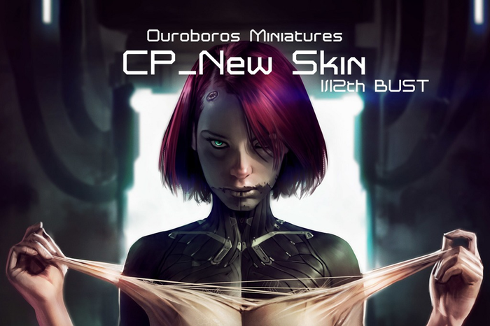 Ouroboros Miniatures presents - CP_New Skin, a 1/12th bust cast in high quality resin. Based on artwork by Dave Keenan.