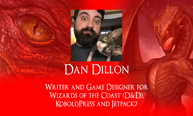 Dan Dillon, Writer, Tome of Beasts and Creature Codex from Kobold Press, Dungeons & Dragons Adventurer's League, Rogue Genius Games, Legendary Games, Rite Publishing.