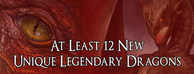 12 New Unique Legendary Dragons with Stretch Goals of up to 20 Dragons!