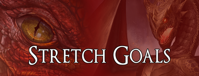 Let's unlock all these amazing Stretch Goals. Spread the word about Legendary Dragons!