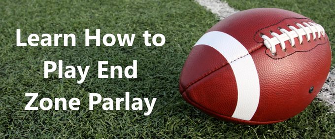 Click to see a 3 minute video on how to play End Zone Parlay