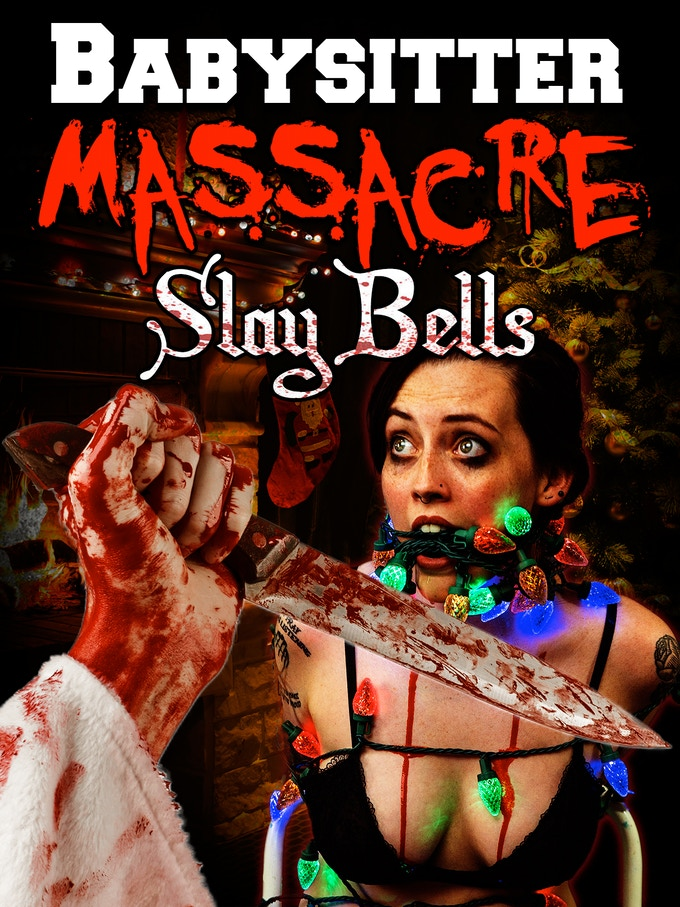 "Promotional Poster for ""Babysitter Massacre II: Slay Bells"""