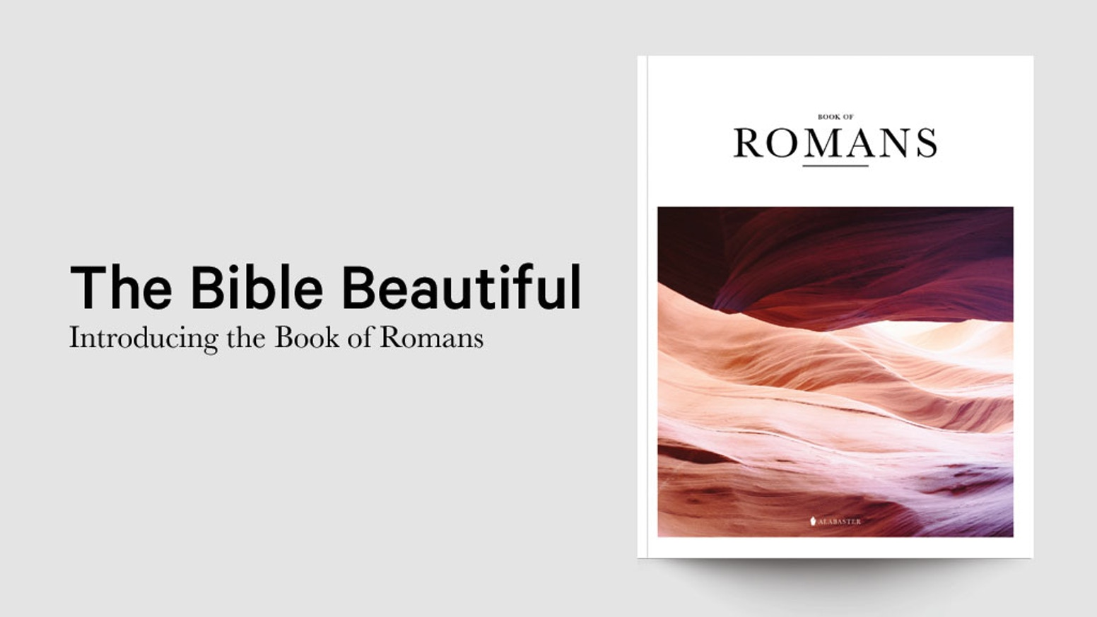 The Bible Beautiful - Romans by Alabaster Co  » 35% Funded