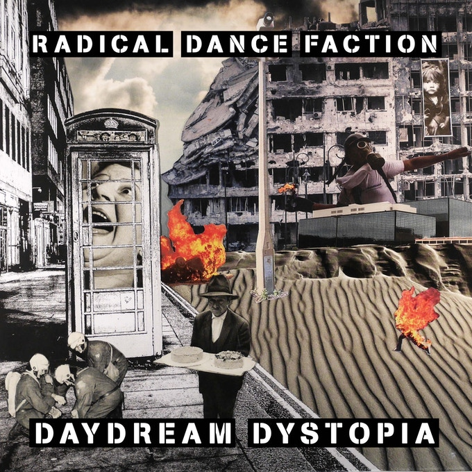Radical Dance Faction - Daydream Dystopia