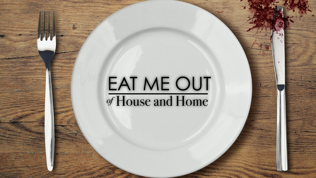 Eat Me Out (of House and Home) - A Short Film project video thumbnail