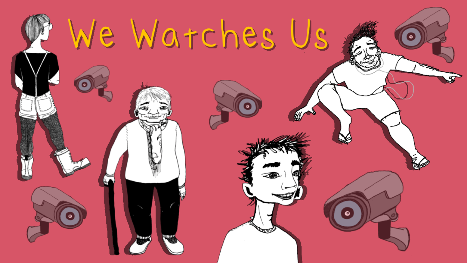 We Watches Us, a 66 page graphic novel about four artists living in a dystopian world inundated with ads and voyeuristic corporations.
