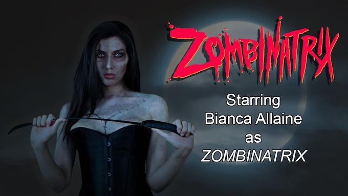 Bianca Allaine as ZOMBINATRIX