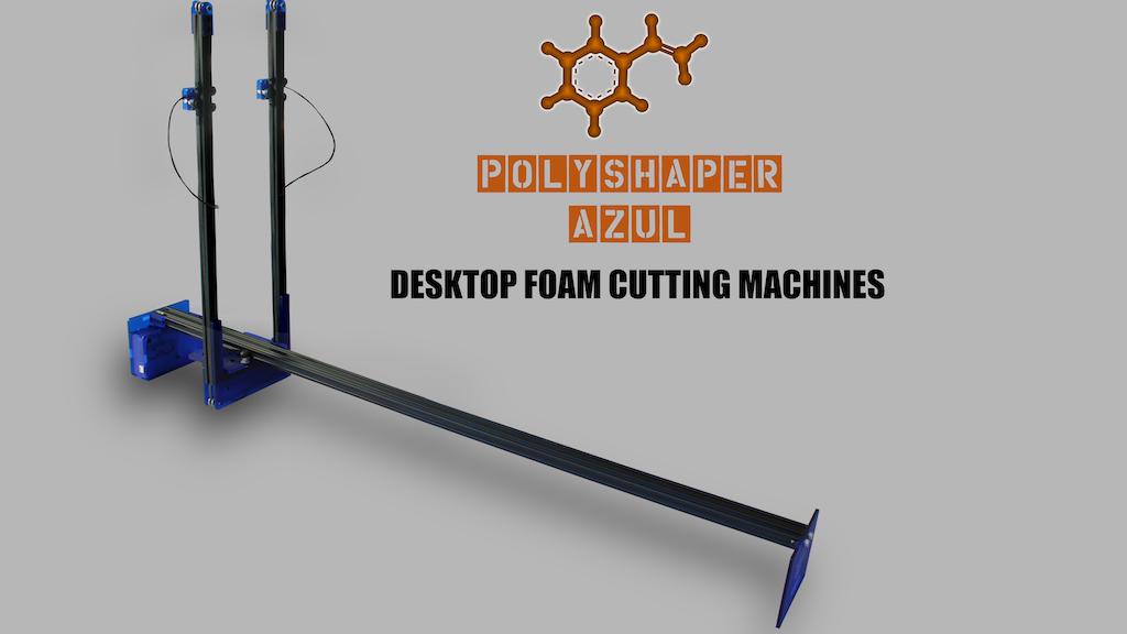 PolyShaper Azul: the best foam cutting desktop machine project video thumbnail