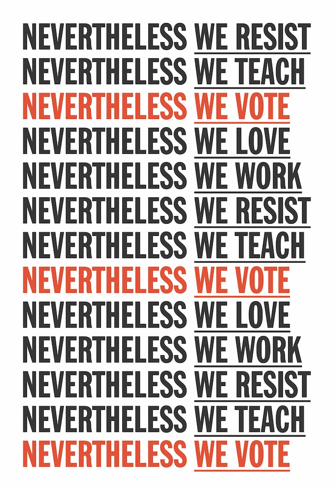 Nevertheless We Vote limited-edition print.