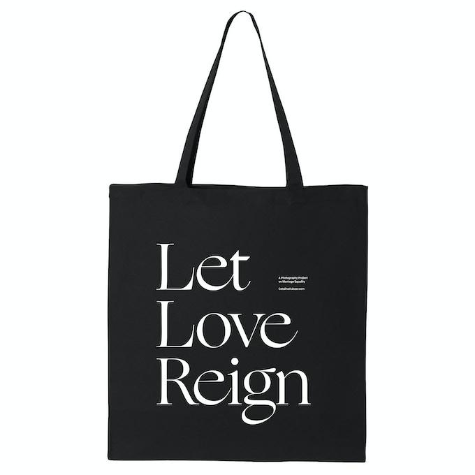 Let Love Reign Tote Bag - $25 reward