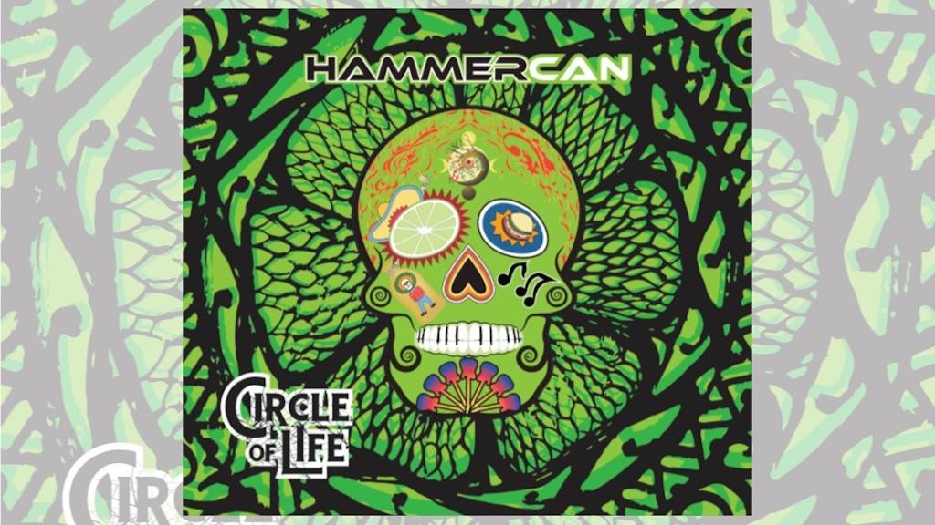CIRCLE OF LIFE - HAMMERCAN