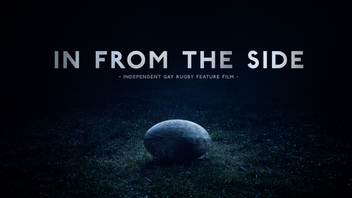 'In From The Side' - Independent Gay Rugby Feature Film