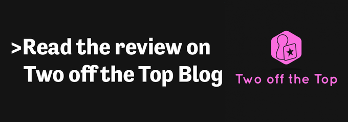 Click to read the review on Two off the Top Blog