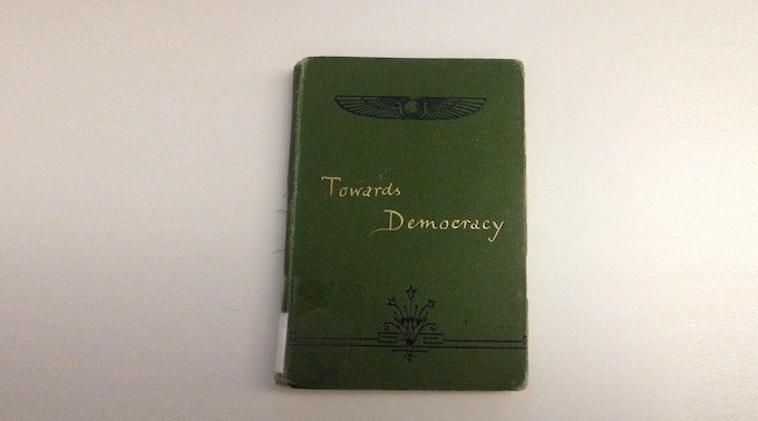 One of 500 copies printed, this First Edition copy of Towards Democracy is owned by the University of Sheffield.