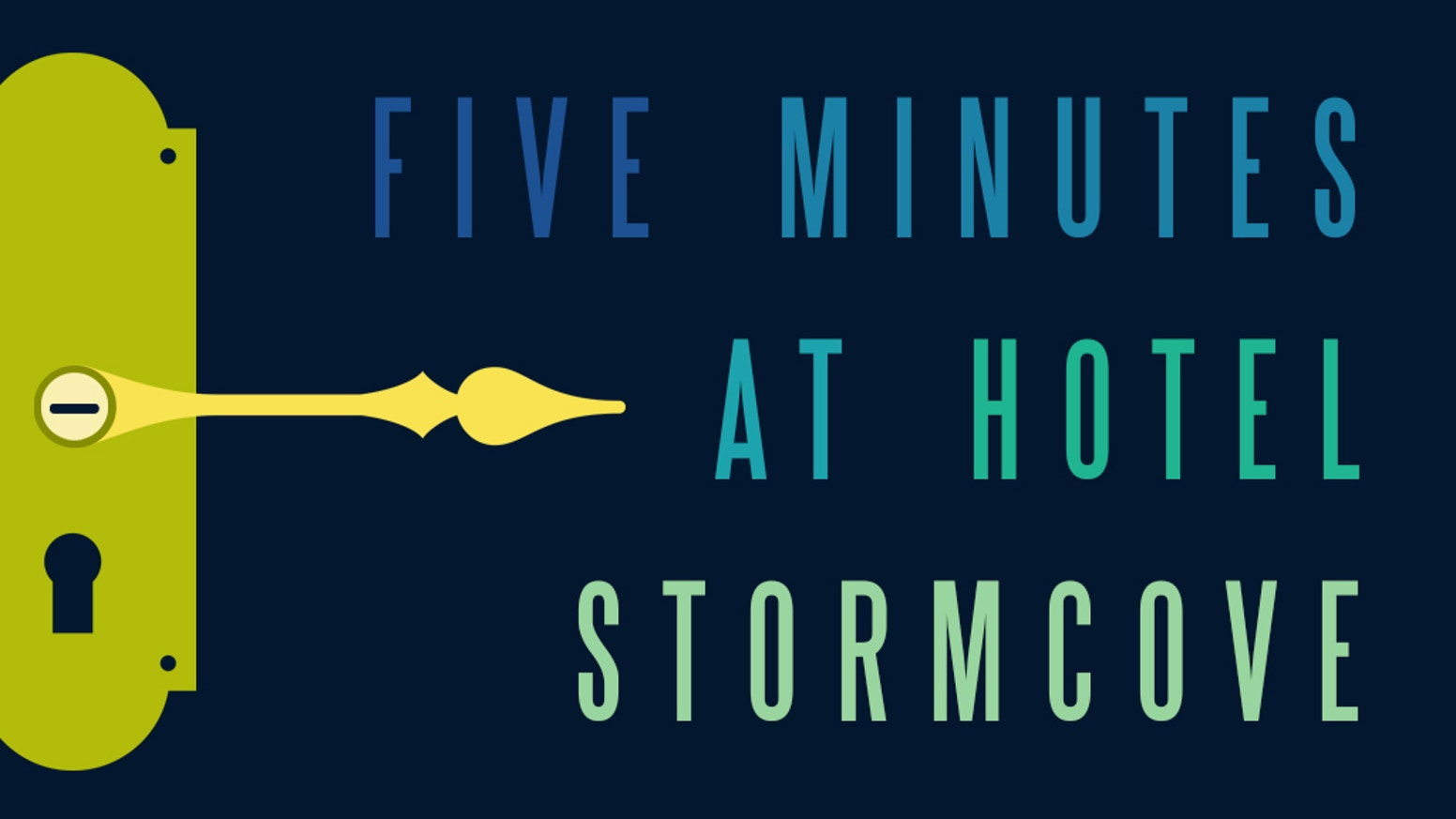 Five Minutes at Hotel Stormcove by Atthis Arts, LLC » We're funded