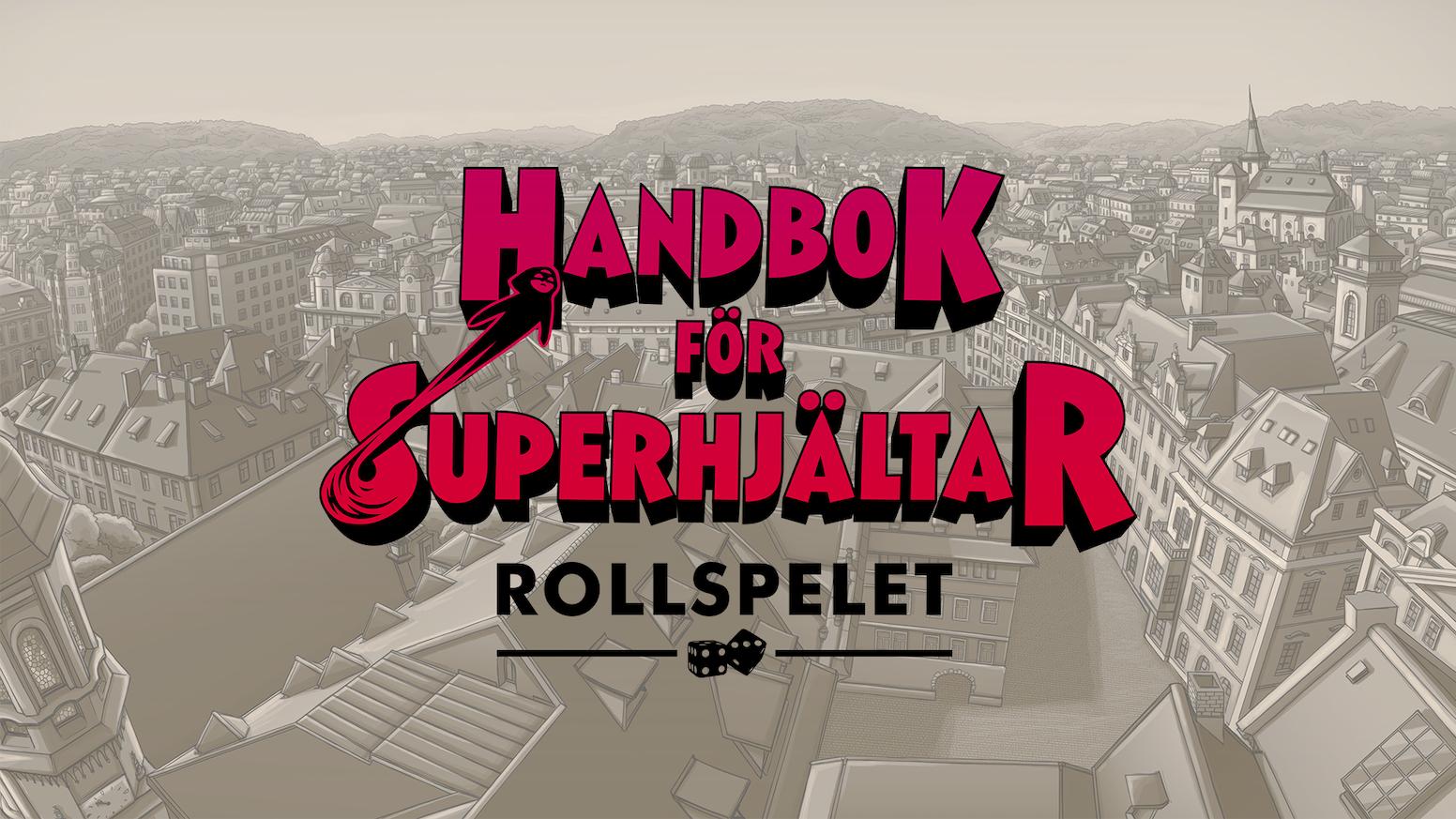 Handbok för Superhjältar blir rollspel för hela familjen! Nu kan alla bli hjältar och tillsammans bekämpa superskurkar precis som Lisa.