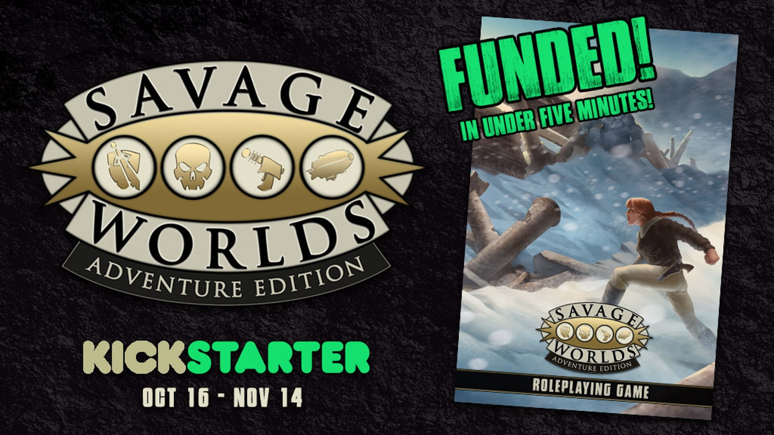 The Savage Worlds game system from Pinnacle in an all-new Adventure Edition,  ready