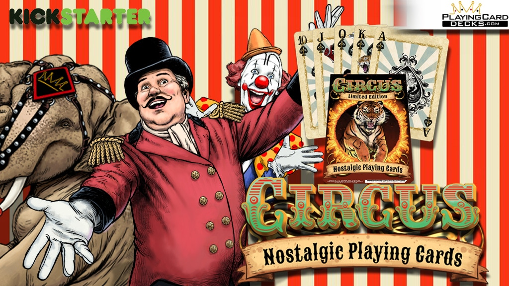 CIRCUS -Nostalgic Playing Cards -The Greatest Deck On Earth! project video thumbnail