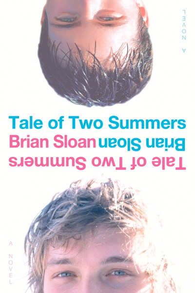 """Brian Sloan's novel """"Tale of Two Summers"""" (Simon & Schuster)"""