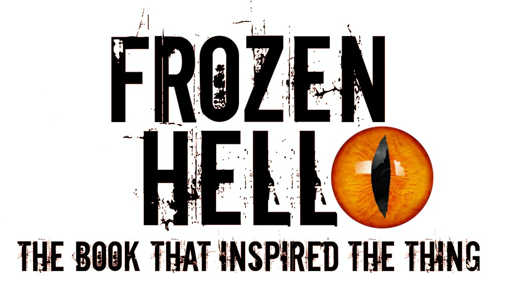 Frozen Hell: The Book That Inspired The Thing project video thumbnail