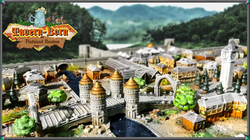 Tavern-Born™: Pintsized Realms - 3D Printable Kingdoms project video thumbnail
