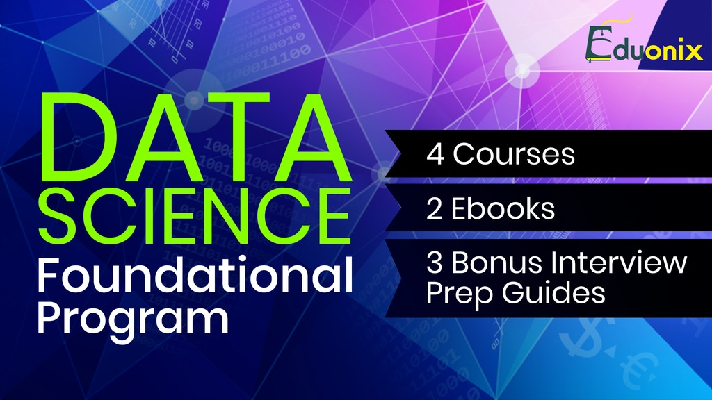 Data Science Foundational Program - 4 Courses and Ebooks project video thumbnail